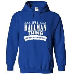 Its a HALLMAN Thing, You Wouldnt Understand! - #lace shirt #tshirt style. MORE INFO => https://www.sunfrog.com/Names/Its-a-HALLMAN-Thing-You-Wouldnt-Understand-yqqahkaaeq-RoyalBlue-15139079-Hoodie.html?68278
