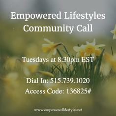 It's Tuesday!  Join us tonight at 8:30pm EST for our Empowered Lifestyles Community Call!  Real talk for Real people on all things mindset, personal development and living the spiritual practice. Dial-in Number: 515.739.1020 Access Code: 136825#.   #empoweredlifestyles #ownership #consciouschoices #growyourleadingedge
