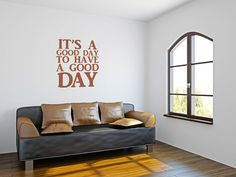 Wall Decal Words Good Day To Have A Good Day by WallStarGraphics, $40.00