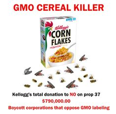 Boycott corporations that oppose GMO labeling.  **And check out actual ingredients listed on box compared to their print ads & commercials**