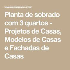 Planta de sobrado com 3 quartos - Projetos de Casas, Modelos de Casas e Fachadas de Casas