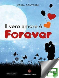 """ROMANCE NON-STOP: """"IL VERO AMORE E' FOREVER"""" di Erika Contardi"""