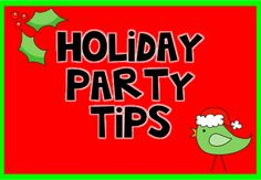 Holiday party tips plus FREE printable.