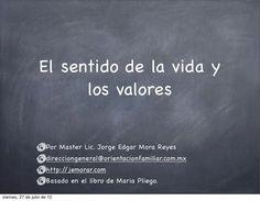valores-y-autoeducacin by Edgar Mora-Reyes via Slideshare