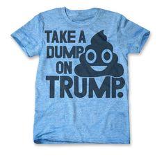 PRINT LIBERATION Take A Dump on Trump tee