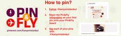 Pin& Fly - How to Pin?/ Pin & Fly Infographic'i 21 Eylül'de repinleyin ve her pininizin altına @KanyonIstanbul yazmayı unutmayın! İyi pinlemeler! @Kanyonistanbul