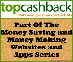 TopCashBack.com - Part Of The Money Saving and Money Making Websites and Apps Series - earn cash back just for shopping at some of your favorite stores