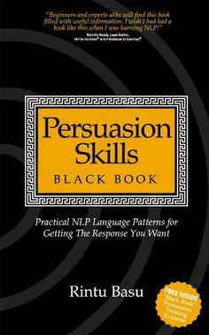 Persuasion Skills Blackbook: Practical NLP Language Patterns for Getting The Response You Want by Rintu Basu, http://www.amazon.com/dp/B0036OS9GE/ref=cm_sw_r_pi_dp_rY4Srb0CXSCTA