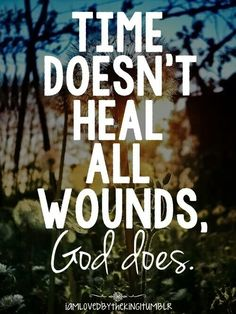 God heals wounds