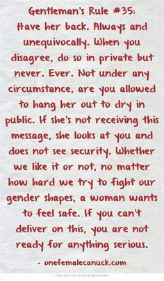 Please Men, Read this, Remember it, and Di it.  Nothing hurts a lady worse than being attacked and having to stand alone.