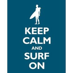 Keep Calm and Surf On, premium print (oceanside)