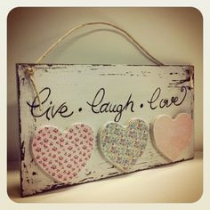Motto Of The Day Live Laugh Love Surprise gift from my husband !