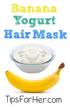 Banana Yogurt Hair Mask - Repair and rejuvenate dry, thin, & brittle hair with a banana yogurt hair mask.