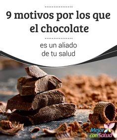 9 motivos por los que el chocolate es un aliado de tu salud  El chocolate, uno de los alimentos más antiguos del mundo, se puso de moda más que nunca gracias a que por fin se rompieron los mitos que sugerían que resultaba perjudicial para la salud.