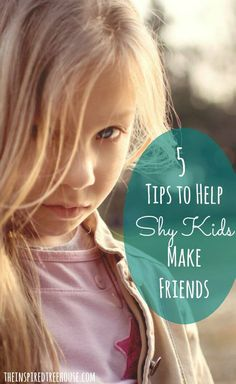 These are GREAT tips for helping a shy child learn to make friends from learning to read a room to connecting and standing out.