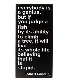 Everybody is a genius...Albert Einstein  'Genius' Wall Sign on #zulily! #zulilyfinds