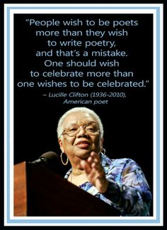 lucille clifton a celebration of life english literature essay Lucille clifton and the celebration of life there is no argument that lucille clifton uses her poetry as a platform for issues that she finds important enough to write about one of the things that she writes about in all of her poems is life.