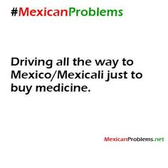 Mexican Problem #3364 - Mexican Problems - My grandparents used to do this