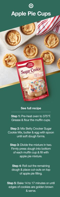Get your baking spirits bright with this simple Apple Pie Cups recipe. Pre-heat oven to 375°F. Grease & flour the muffin cups. Mix Betty Crocker Sugar Cookie Mix, butter & egg with spoon until soft dough forms. Divide the mixture in two. Firmly press dough into bottom of each muffin cup & fill with apple pie mixture. Roll out the remaining dough & place cut-outs on top of apple pie filling. Bake 14 to 17 minutes or until edges of cookies are golden brown. Serve it with sprinkle of joy. Apple Recipes, Holiday Recipes, Cookie Recipes, Dessert Recipes, Easy Desserts, Delicious Desserts, Yummy Food, Holiday Baking, Christmas Baking