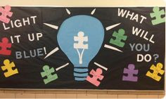Light it up Blue Nurse Bulletin Board, Spring Bulletin Boards, Classroom Bulletin Boards, Autism Classroom, Classroom Crafts, Classroom Door, Disability Awareness Month, Activities For Autistic Children, Headboards