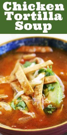 Albondigas Soup (Mexican Meatball Soup) The BEST chicken tortilla soup! It's made with crispy fried strips of corn tortillas in a tomato-based Mexican soup with chicken stock, chiles, avocado, Jack cheese, cilantro and lime. Comfort food at its best. Authentic Chicken Tortilla Soup, Healthy Chicken Tortilla Soup, Chicken Soup, Mexican Tortilla Soup, Rotisserie Chicken, Easy Tortilla Soup, Best Tortilla Soup Recipe, Avocado Chicken, Chicken Sausage
