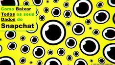 ✔ COMO EU POSSO FAZER ISSO® ?: Snapchat - Como Baixar Todos os seus Dados