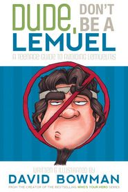 Dude, Don't Be a Lemuel: A Teenage Guide to Avoiding Lemuelitis