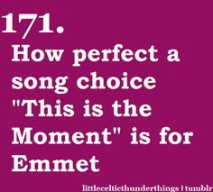 """little celtic thunder things #171:How perfect a song choice """"This is the Moment"""" was for Emmet because he was the new member of CT and the lyrics fit him perfectly:"""