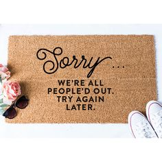 Sorry We're All People'd Out Doormat - Funny Doormat - Welcome Mat - Funny Mat - Door Mat - Custom Doormat - Hello Mat - Funny Rug - Mat Funny Doormats, Apartment Door, Apartment Ideas, Coir Doormat, Welcome Mats, Single Doors, Cool Apartments, Decorating On A Budget, Couple Gifts