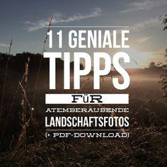 11 tolle Landschaftsfotografie Tipps & Tricks für atemberaubende Landschaftsfotografie Fotos (inkl. Pdf zum gratis Download).
