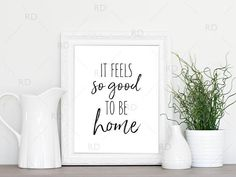It feels so good to be home  PRINTABLE Wall Art / Home Quote / By RissDesign