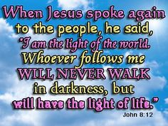 Christian Quotes About Life | ... follows me will never walk in darkness but will have the light of life
