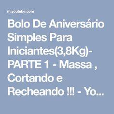 Bolo De Aniversário Simples Para Iniciantes(3,8Kg)- PARTE 1 - Massa , Cortando e Recheando !!! - YouTube