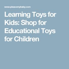 Learning Toys for Kids: Shop for Educational Toys for Children