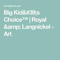 Big Kid's Choice™ | Royal & Langnickel - Art