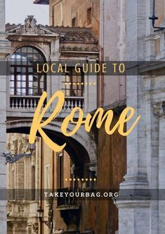 Rome Express Guide by a local | Rome, Italy | When and where to go in Rome | Guide of Rome By a Roman, to get the best of Rome!