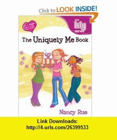 The Uniquely Me Book (Young Women of Faith Library, Book 7) (9780310702481) Nancy Rue , ISBN-10: 0310702488  , ISBN-13: 978-0310702481 ,  , tutorials , pdf , ebook , torrent , downloads , rapidshare , filesonic , hotfile , megaupload , fileserve