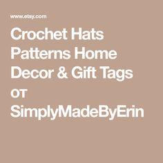 Crochet Hats Patterns Home Decor & Gift Tags от SimplyMadeByErin