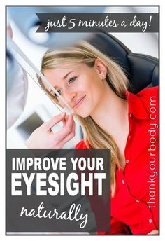 Improve your eyesight naturally (and easily).