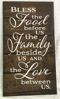 Bless the Food Before Us The Family Beside Us and the Love between Us Wood Sign…