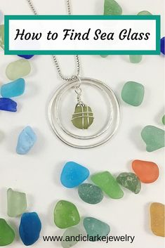 How to find sea glass and where to find it by sea glass jewelry artist, Andi Clarke. Baby Jewelry, Jewelry For Her, Bridal Jewelry Sets, Jewelry Shop, Custom Jewelry, Tiffany Jewelry, Jewelry Crafts, Jewelry Art, Silver Jewelry