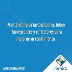 Mantén limpias las bombillas, tubos fluorescentes y reflectores para mejorar su rendimiento. #ConsejosAhorro