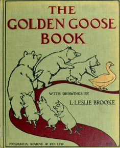 The golden goose book, being the stories of The...