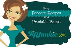 Easy Popcorn Recipes and Printable Boxes