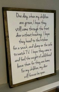 I love the words in this plaque. Gonna make this soon. My Children Quotes, Quotes For Kids, Great Quotes, Quotes To Live By, Life Quotes, Love My Children, Inspirational Quotes For Parents, Being A Mum Quotes, My Family Quotes