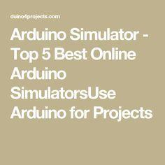 Arduino Simulator - Top 5 Best Online Arduino SimulatorsUse Arduino for Projects