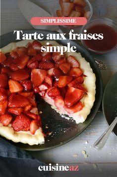 Profiter de la saison des fraises pour préparer l'incontournable tarte aux fraises. #recette#cuisine#tarte #fraise#patisserie Pie, Simple, Desserts, Food, Strawberry Pie, Tarts, Torte, Tailgate Desserts, Cake