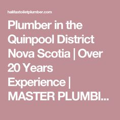 Plumber in the Quinpool District Nova Scotia | Over 20 Years Experience | MASTER PLUMBING SERVICES | HALIFAX, DARTMOUTH & BEYOND