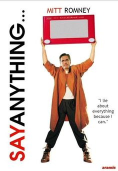 Romney: Say Anything