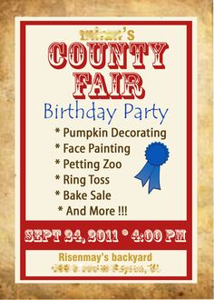 County Fair Birthday Party Theme  This is an awesome Idea for one of bries parties since its the perfect time of year! ill be doing this one also